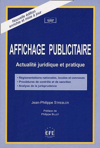 Affichage publicitaire : Actualité juridique et pratique par Jean-Philippe Strebler
