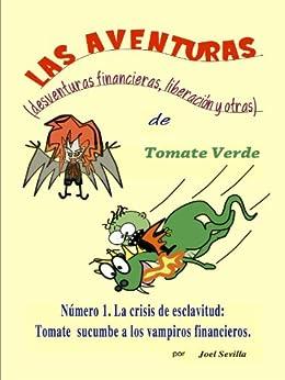 La aventuras de Tomate Verde (KF8): desventuras financieras, liberación y otras. (Spanish Edition)