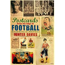 Postcards from the Edge of Football: A Social History of a British Game