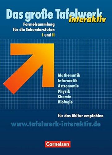 formelsammlung bis zum abitur Das große Tafelwerk interaktiv - Allgemeine Ausgabe: Das große Tafelwerk interaktiv Formelsammlung für die Sekundarstufen I und II