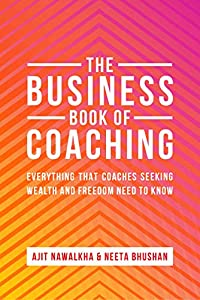 The Business Book Of Coaching: Your Ultimate Guide to a 7-Figure Coaching Business (English Edition)