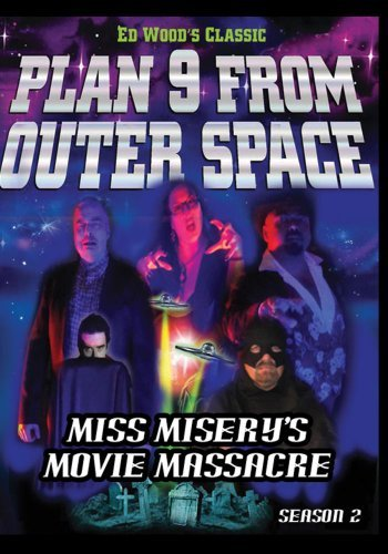Miss Misery's Movie Massacre: Plan 9 from Outer Space Season 2 -