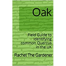 Oak: Field Guide to identifying common Quercus in the UK (The Cribs Book 3)