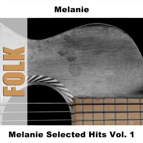 Melanie Selected Hits Vol. 1
