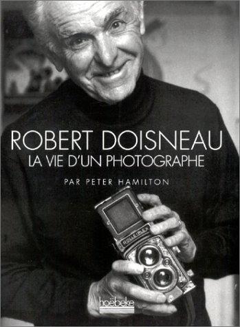 Robert Doisneau, la vie d'un photogr...