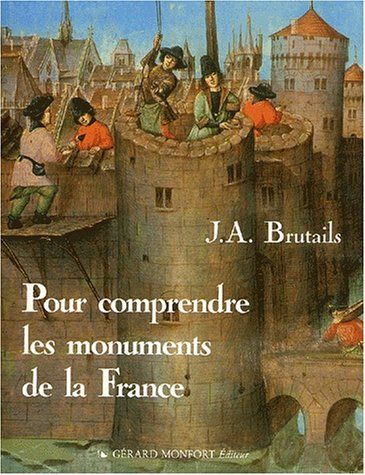 Pour comprendre les monuments de la France. Notions pratiques d'archéologie à l'usage des touristes