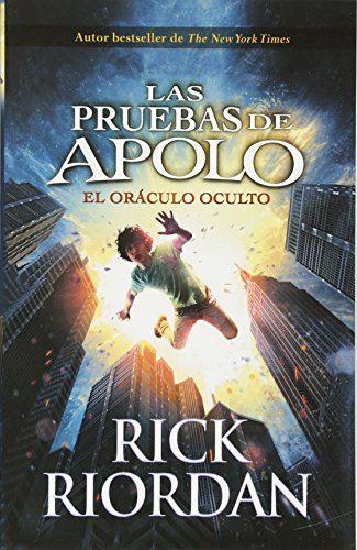 Las Pruebas De Apolo, Libro 1: El Oraculo Oculto: The Trials Of Apollo, Book 1 - Spanish-language Edition (las Pruebas De Apolo/ The Trials Of Apollo)