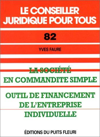 Société en commandite simple : outils de financement de l'entreprise individuelle, numéro 82, 1ère édition