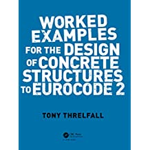 Worked Examples for the Design of Concrete Structures to Eurocode 2 (English Edition)