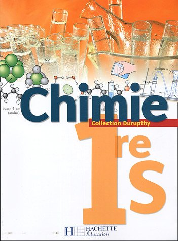 Chimie 1e S par André Durupthy, Michel Barde, Nathalie Barde, Odile Durupthy