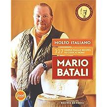 Molto Italiano: 327 Simple Italian Recipes to Cook at Home