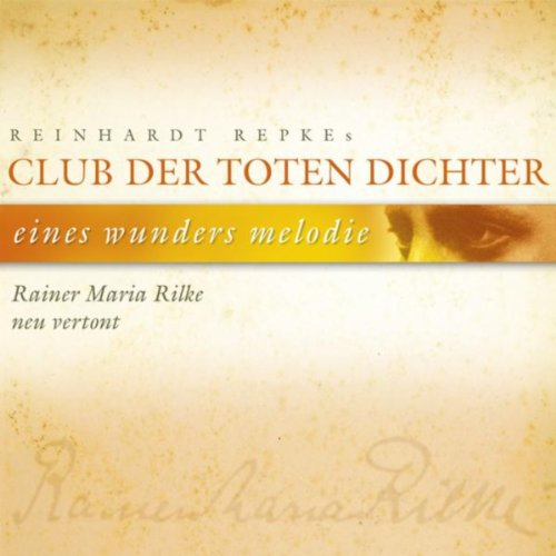 Eines Wunders Melodie (Rainer Maria Rilke neu vertont)