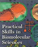 Practical Skills in Biomolecular Sciences (Addison Wesley Longman Higher Education)