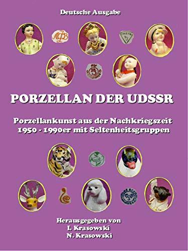 PORZELLAN DER UDSSR: Porzellankunst aus der Nachkriegszeit 1950 - 1990er mit Seltenheitsgruppen