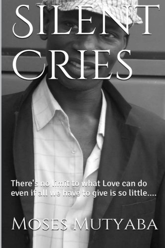 Silent Cries: There's no limit to what love can do even if all we have to give is so little ...