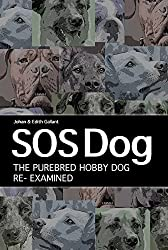 SOS Dog: The Purebred Dog Hobby Re-Examined (English Edition)