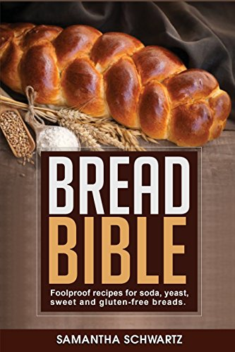 bread-bible-foolproof-recipes-for-soda-yeast-sweet-and-gluten-free-breads