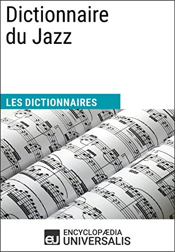 Dictionnaire du Jazz: (Les Dictionnaires d'Universalis)
