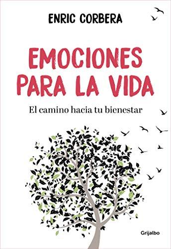 Emociones para la vida: El camino hacia tu bienestar (Vivir mejor) por Enric Corbera