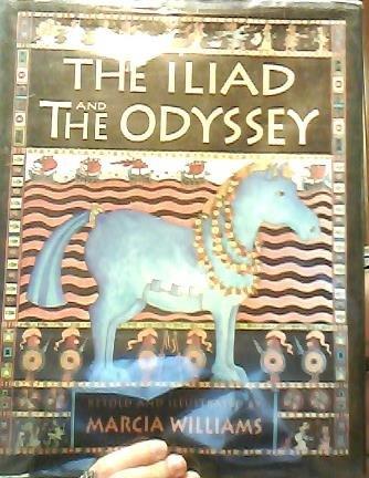 The Iliad and the Odyssey di Marcia Williams