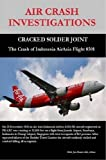 Air Crash Investigations - Cracked Solder Joint - the Crash of Indonesia Airasia Flight 8501