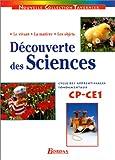 Nouvelle Collection Tavernier : Découverte des sciences, CP-CE1 (Manuel)