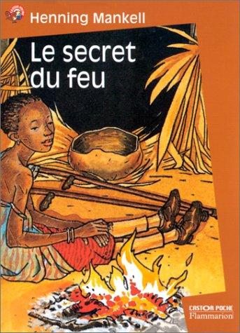 Le Secret du feu par Henning Mankell