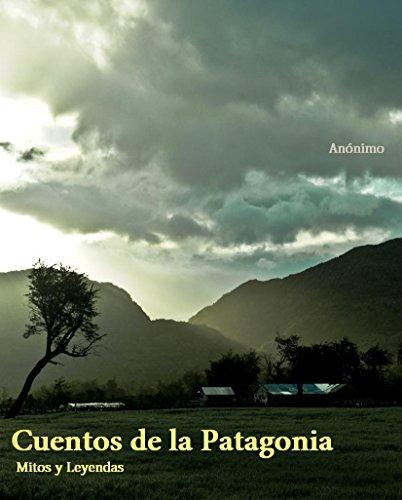 Cuentos de la Patagonia: Mitos y Leyendas Mapuches (Antologías Dígitales nº 3)