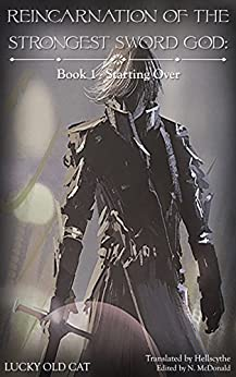 Reincarnation of the Strongest Sword God: Book 1 - Starting Over (English Edition)