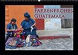 Farbenfrohes Guatemala (Wandkalender 2020 DIN A2 quer): Guatemala, ein Land voller Farben!...