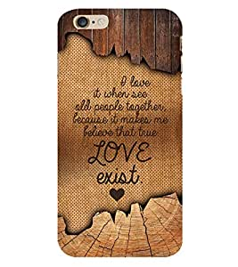 Love Exist Quote 3D Hard Polycarbonate Designer Back Case Cover for Apple iPhone 6S Plus