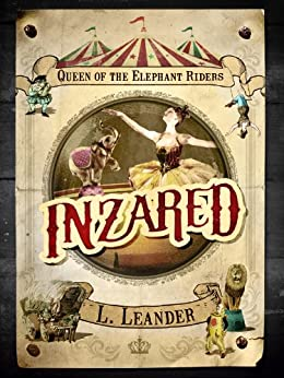 INZARED, Queen of the Elephant Riders (Inzared (Book One) 1) by [Leander, L.]