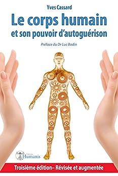 Le corps humain et son pouvoir d'autoguérison (Emergence) par [Cassard, Yves]