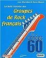 La belle histoire des Groupes de Rock français des années 60 par Chalvidant