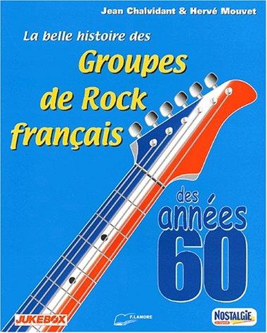 La belle histoire des Groupes de Rock français des années 60