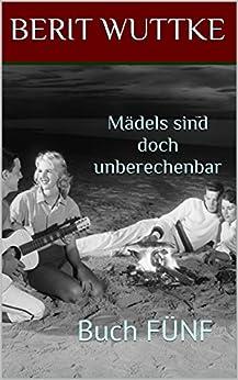 Buch FÜNF - Mädels sind doch unberechenbar (German Edition) by [WUTTKE, BERIT]