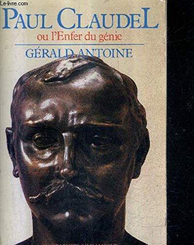 Paul Claudel ou l'Enfer du génie