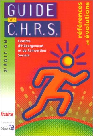 Guide des C.H.R.S. (Centre d'Hébergemnet et de Réinsertion Sociales)
