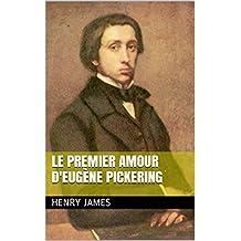 Le premier amour d'Eugène Pickering (French Edition)