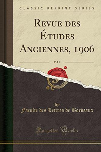 Revue des Études Anciennes, 1906, Vol. 8 (Classic Reprint)