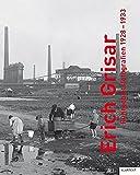 Erich Grisar: Ruhrgebietsfotografien 1928-1933