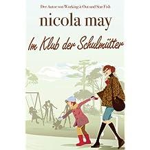 Im Klub der Schulmütter (German Edition)