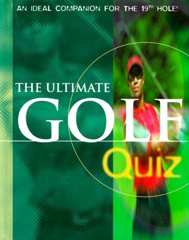 The Ultimate Golf Quiz (Ultimate Quiz) por Lagoon Books