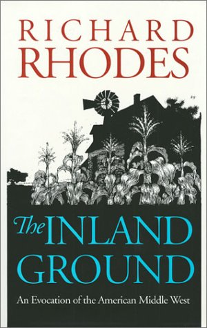 The Inland Ground: An Evocation of the American Middle West