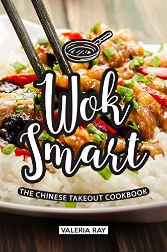 Wok Smart: The Chinese Takeout Cookbook (English Edition) Mandarin Wok