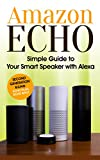 #2: Amazon Echo: Simple Guide to Your Smart Speaker with Alexa 2017 Updated (Second Generation Echo, Echo Plus, Echo Spot)