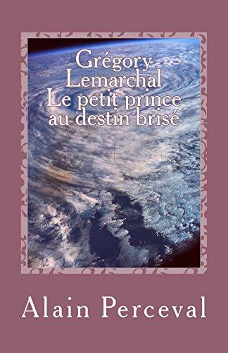 Gregory Lemarchal - Le Petit Prince Au Destin Brise par Alain Perceval