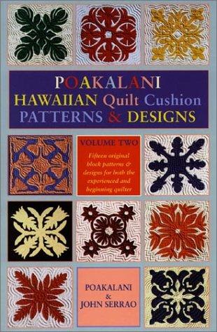 Poakalani Hawaiian Quilt Cushion Patterns and Designs: Volume Two: 2
