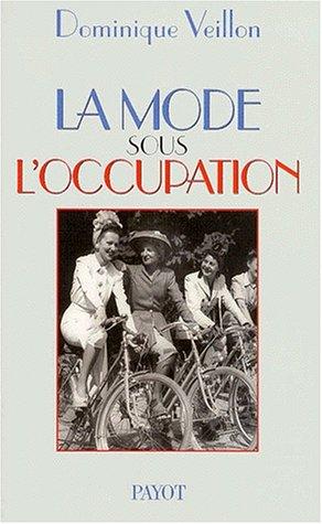 La mode sous l'Occupation par Dominique Veillon