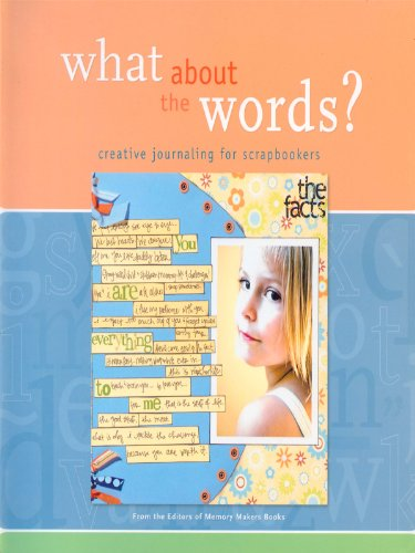 What About the Words?: Creative Journaling for Scrapbookers (English Edition) -